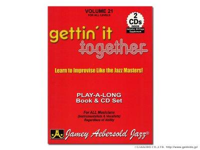 画像1: JAMEY AEBERSOLD VOLUME.21 GETTIN'IT TOGETHER 【ジェイミー教材】 【英語版】